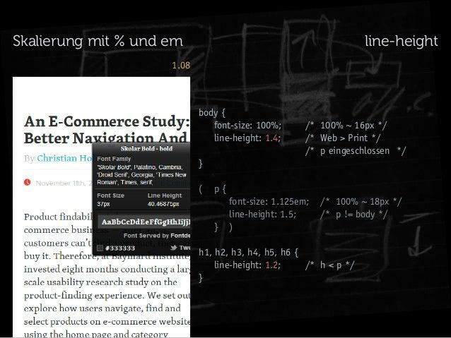 Skalierung mit % und em  line-height  1.08  body {  font-size: 100%; /* 100% ~ 16px */ line-height: 1.4; /* Web > ...