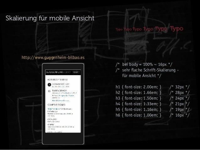 Skalierung für mobile Ansicht Typo Typo  Typo Typo  Typo Typo  http://www.guggenheim-bilbao.es /* bei body = 100% ~ 16px ...