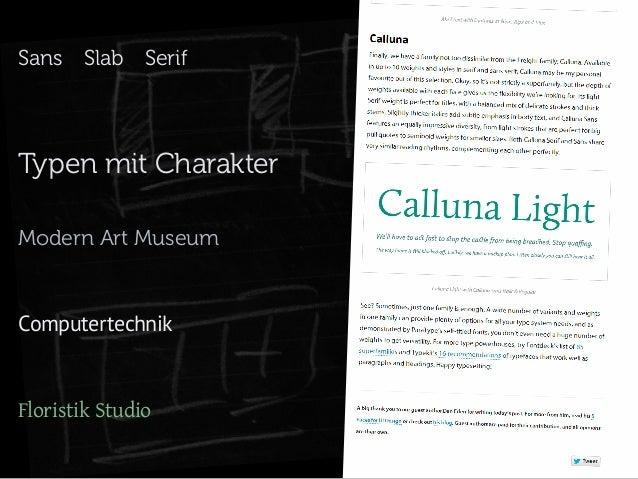 SansSlabSerif  Typen mit Charakter Modern Art Museum  Computertechnik  Floristik Studio