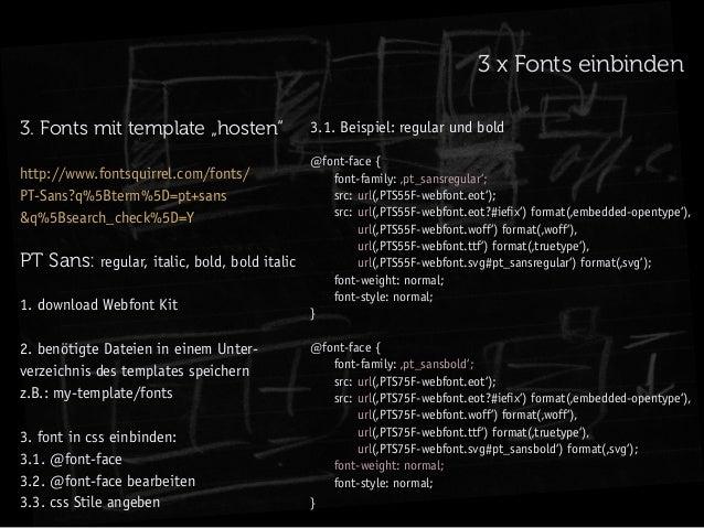 """3 x Fonts einbinden 3. Fonts mit template """"hosten"""" http://www.fontsquirrel.com/fonts/ PT-Sans?q%5Bterm%5D=pt+sans &q%5Bsea..."""