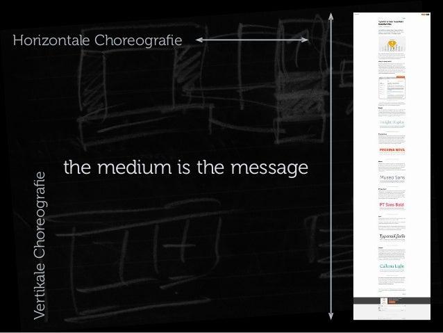 Vertikale Choreografie  Horizontale Choreografie  the medium is the message