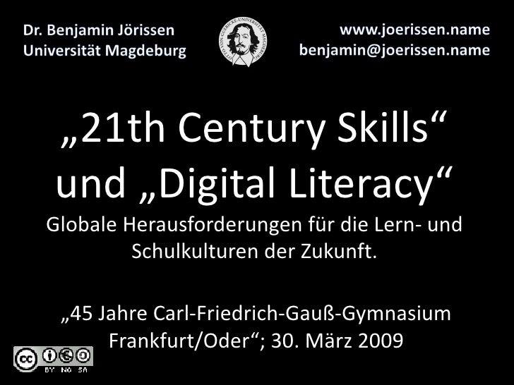"""""""21th Century Skills"""" und """"Digital Literacy"""" Globale Herausforderungen für die Lern- und          Schulkulturen der Zukunf..."""