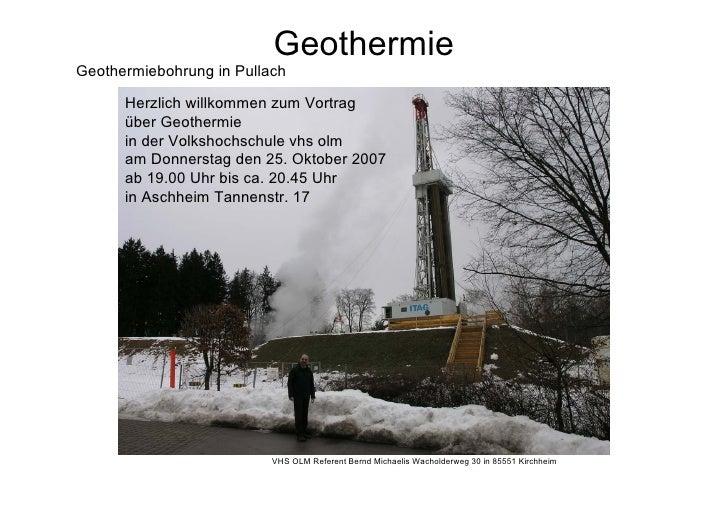 Geothermie Geothermiebohrung in Pullach        Herzlich willkommen zum Vortrag       über Geothermie       in der Volkshoc...