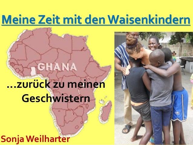 ...zurück zu meinen Geschwistern Meine Zeit mit den Waisenkindern Sonja Weilharter