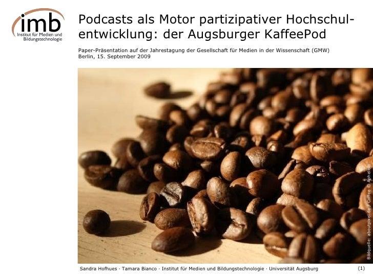 Podcasts als Motor partizipativer Hochschul-entwicklung: der Augsburger KaffeePod Paper-Präsentation auf der Jahrestagung ...