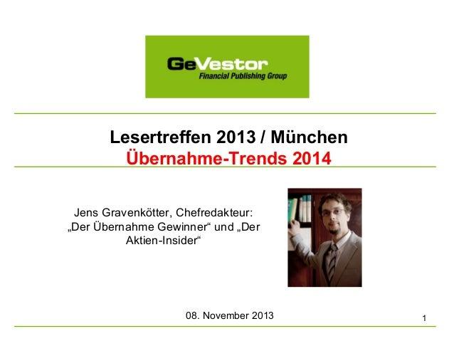 """Lesertreffen 2013 / München Übernahme-Trends 2014 Jens Gravenkötter, Chefredakteur: """"Der Übernahme Gewinner"""" und """"Der Akti..."""