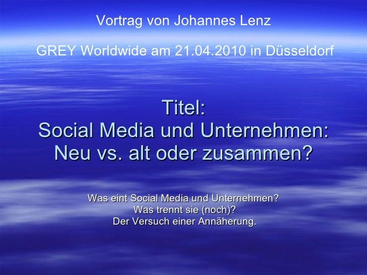 Titel: Social Media und Unternehmen: Neu vs. alt oder zusammen? Was eint Social Media und Unternehmen?  Was trennt sie (no...