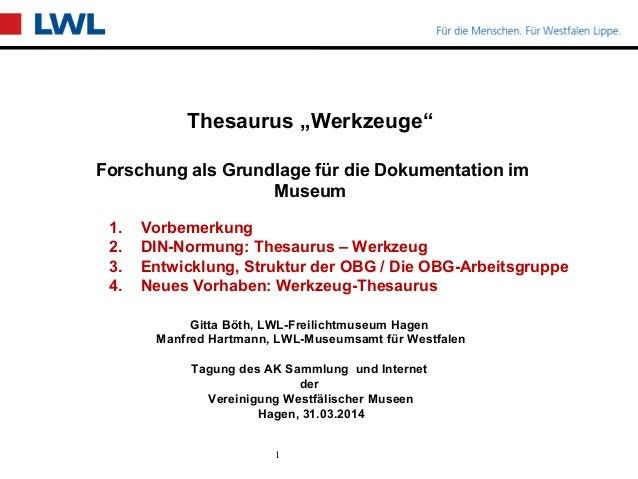 Gitta Böth, LWL-Freilichtmuseum Hagen Manfred Hartmann, LWL-Museumsamt für Westfalen Tagung des AK Sammlung und Internet d...