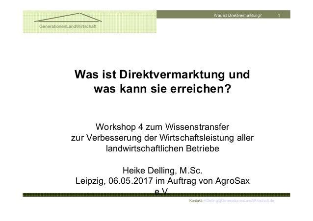 Was ist Direktvermarktung? 1 GenerationenLandWirtschaft Kontakt: HDelling@GenerationenLandWirtschaft.de Was ist Direktverm...