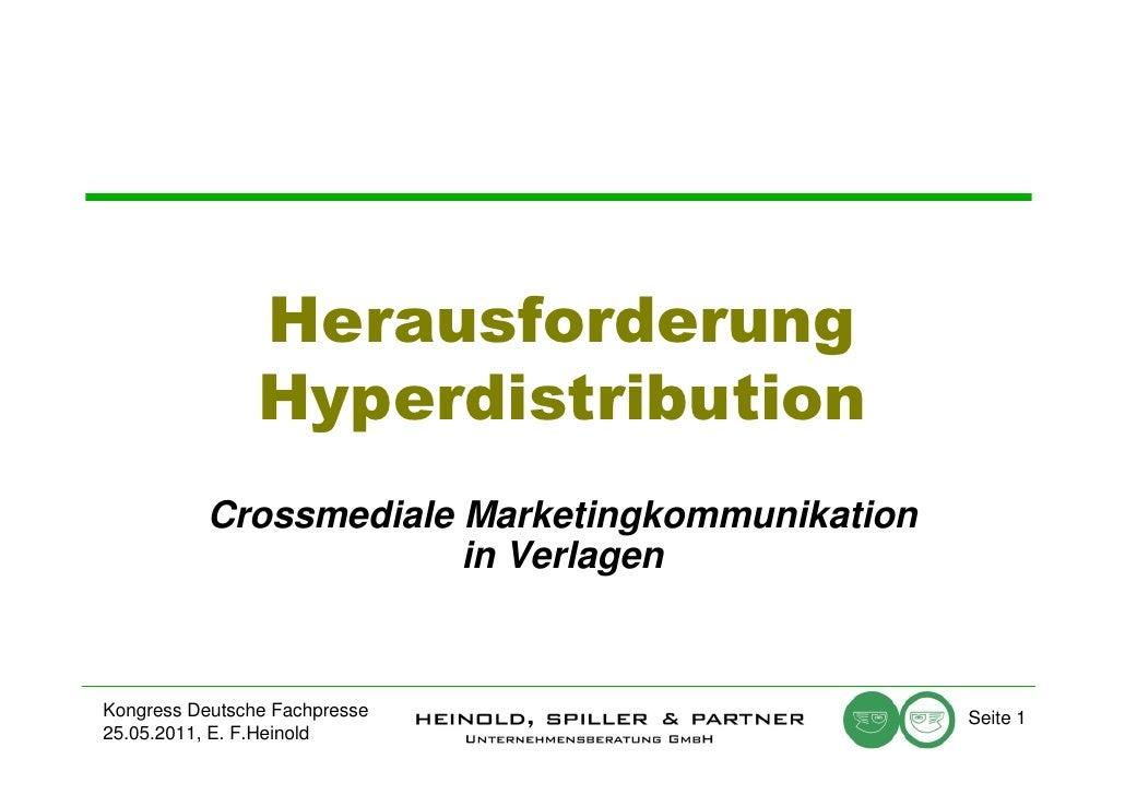 Herausforderung                Hyperdistribution           Crossmediale Marketingkommunikation                        in V...