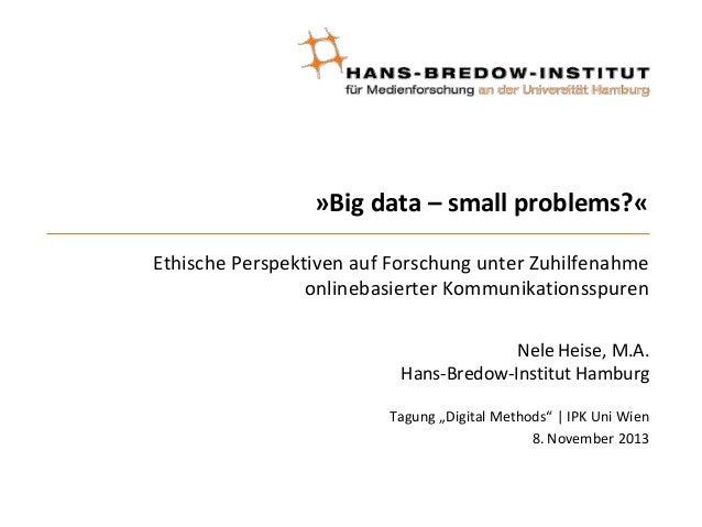 »Big data – small problems?« Ethische Perspektiven auf Forschung unter Zuhilfenahme onlinebasierter Kommunikationsspuren N...