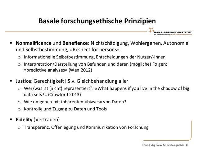 Basale forschungsethische Prinzipien  Nonmalificence und Benefience: Nichtschädigung, Wohlergehen, Autonomie und Selbstbe...