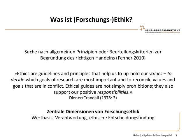 Was ist (Forschungs-)Ethik?  Suche nach allgemeinen Prinzipien oder Beurteilungskriterien zur Begründung des richtigen Han...