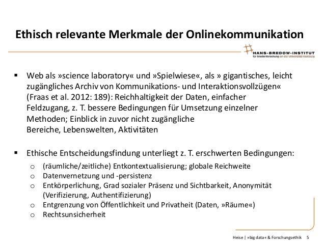 Ethisch relevante Merkmale der Onlinekommunikation  Web als »science laboratory« und »Spielwiese«, als » gigantisches, le...