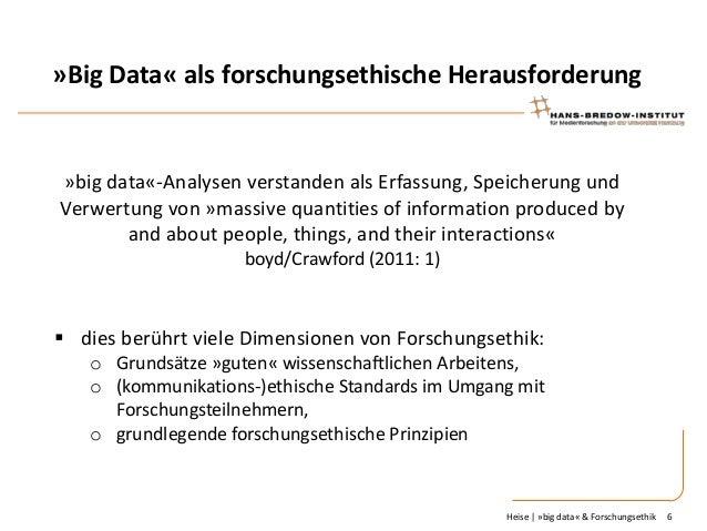 »Big Data« als forschungsethische Herausforderung  »big data«-Analysen verstanden als Erfassung, Speicherung und Verwertun...