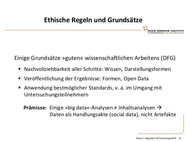 Ethische Regeln und Grundsätze  Einige Grundsätze »guten« wissenschaftlichen Arbeitens (DFG)  Nachvollziehbarkeit aller S...