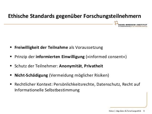 Ethische Standards gegenüber Forschungsteilnehmern   Freiwilligkeit der Teilnahme als Voraussetzung  Prinzip der informi...