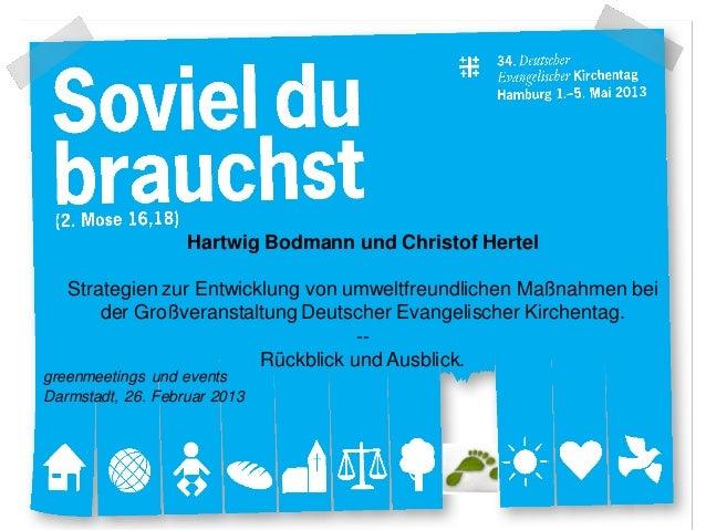 Hartwig Bodmann und Christof Hertel   Strategien zur Entwicklung von umweltfreundlichen Maßnahmen bei       der Großverans...