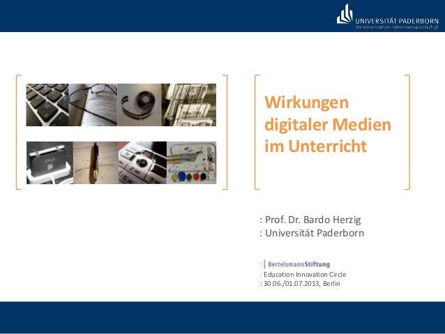 Wirkungen digitaler Medien im Unterricht : Prof. Dr. Bardo Herzig : Universität Paderborn : : Education Innovation Circle ...