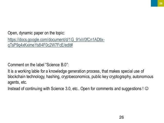 26 Open, dynamic paper on the topic: https://docs.google.com/document/d/1G_91xV0fCn1ADtlx- qTsP9q4xKximeYs84F0c2W7FcE/edit...