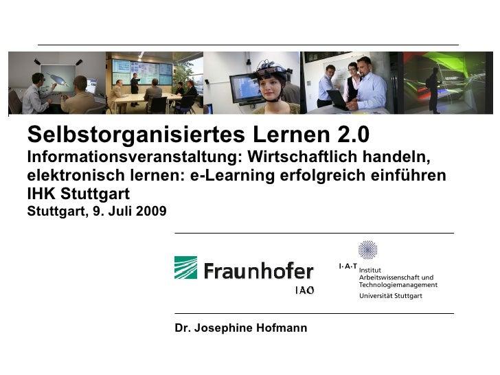 Selbstorganisiertes Lernen 2.0 Informationsveranstaltung: Wirtschaftlich handeln, elektronisch lernen: e-Learning erfolgre...