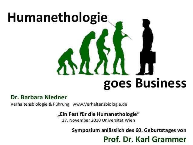 """Humanethologie goes Business Dr. Barbara Niedner Verhaltensbiologie & Führung www.Verhaltensbiologie.de """"Ein Fest für die ..."""