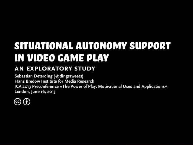 situational autonomy supportin video game playan exploratory studySebastian Deterding (@dingstweets)Hans Bredow Institute ...