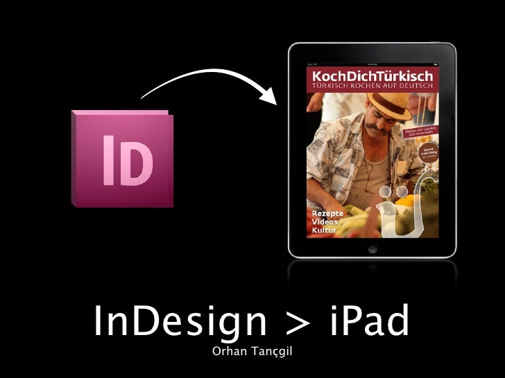InDesign > iPad     Orhan Tançgil