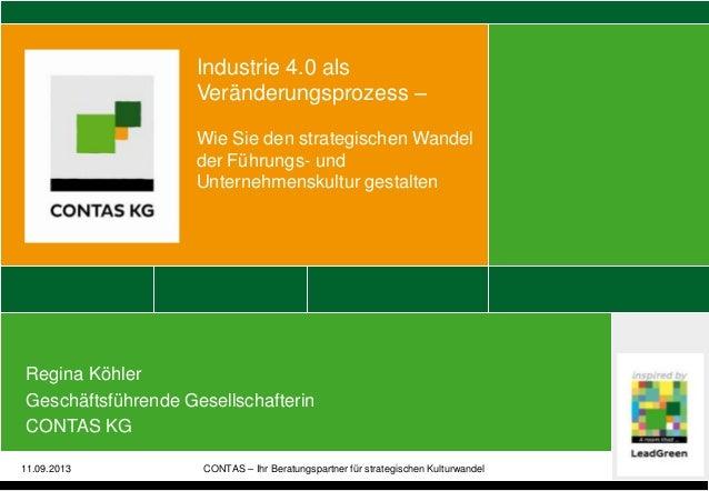 Regina Köhler Geschäftsführende Gesellschafterin CONTAS KG Industrie 4.0 als Veränderungsprozess – Wie Sie den strategisch...
