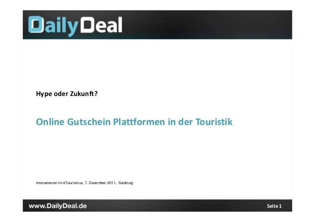 Hype oder Zukunft?Online Gutschein Plattformen in der TouristikInnovationen im eTourismus, 7. Dezember 2011, Salzburg     ...