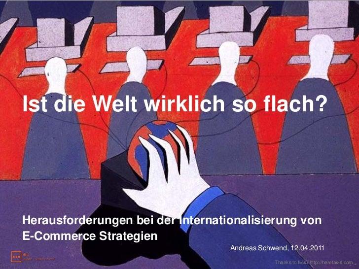 Ist die Welt wirklich so flach?Herausforderungen bei der Internationalisierung vonE-Commerce Strategien                   ...