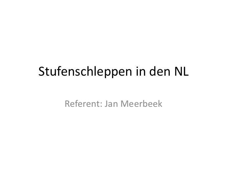 Stufenschleppen in den NL    Referent: Jan Meerbeek