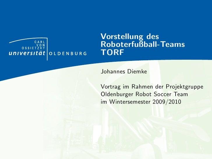 CARL            Vorstellung des      VONOSSIETZKY            Roboterfußball-Teams            TORF            Johannes Diem...