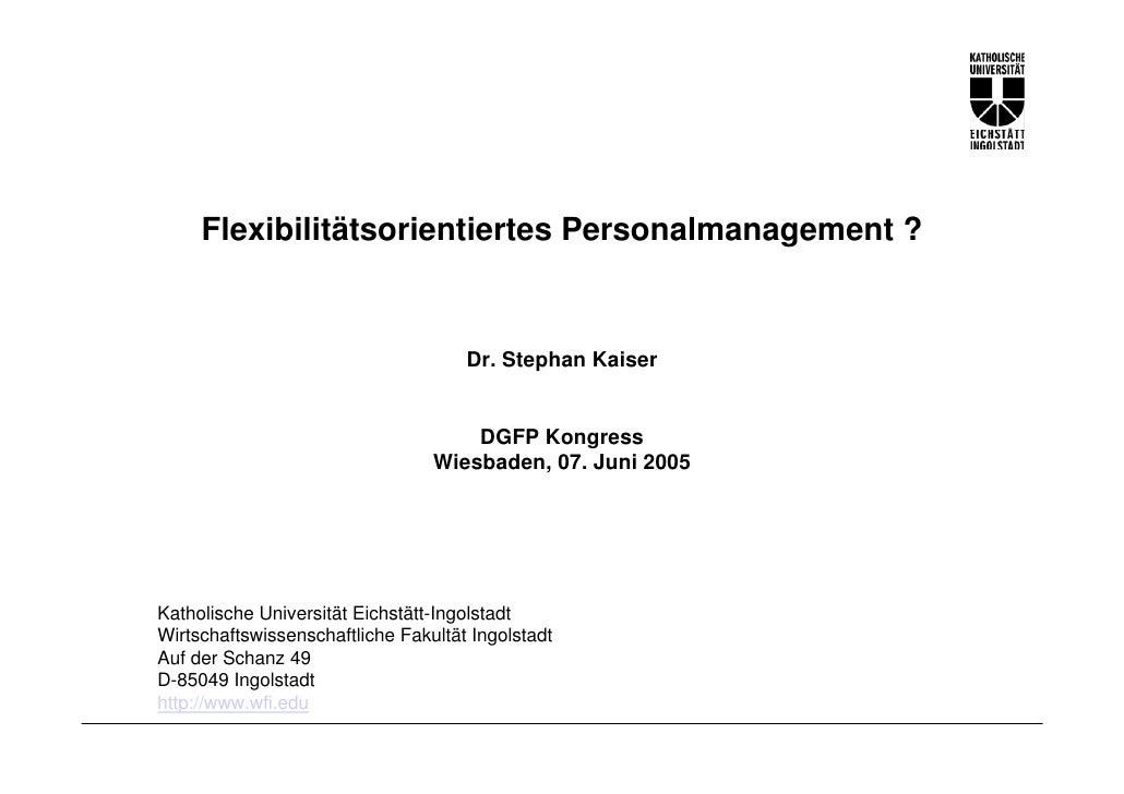 Flexibilitätsorientiertes Personalmanagement ?                                        Dr. Stephan Kaiser                  ...