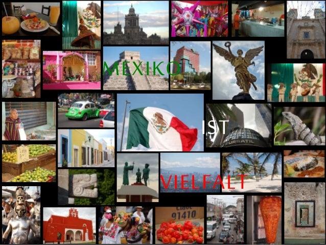 MEXIKO IST VIELFALT