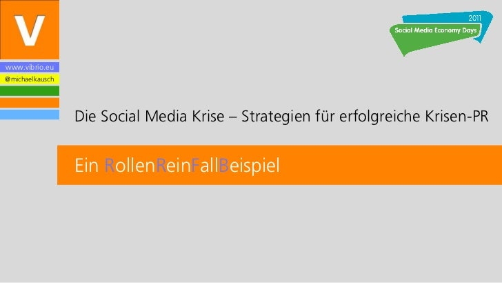 www.vibrio.eu@michaelkausch                 Die Social Media Krise – Strategien für erfolgreiche Krisen-PR                ...