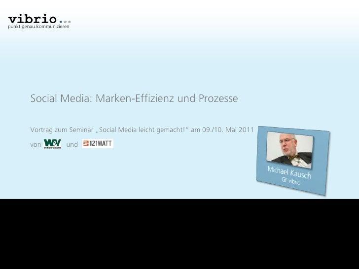 """punkt.genau.kommunizieren         Social Media: Marken-Effizienz und Prozesse         Vortrag zum Seminar """"Social Media le..."""