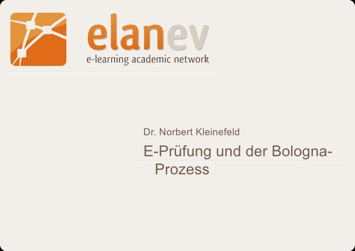 Dr. Norbert Kleinefeld                                             E-Prüfung und der Bologna-                             ...