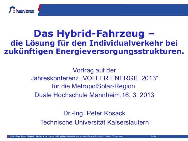 Das Hybrid-Fahrzeug – die Lösung für den Individualverkehr beizukünftigen Energieversorgungsstrukturen.                   ...