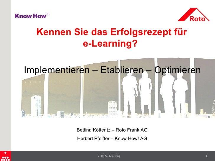 Kennen Sie das Erfolgsrezept für            e-Learning?  Implementieren – Etablieren – Optimieren                Bettina K...