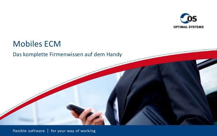 Mobiles ECM<br />Das komplette Firmenwissen auf dem Handy<br />