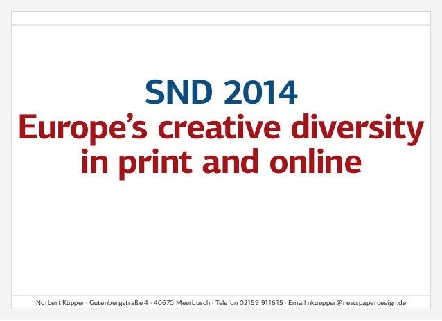 SND 2014 Europe's creative diversity in print and online Norbert Küpper · Gutenbergstraße 4 · 40670 Meerbusch · Telefon 02...