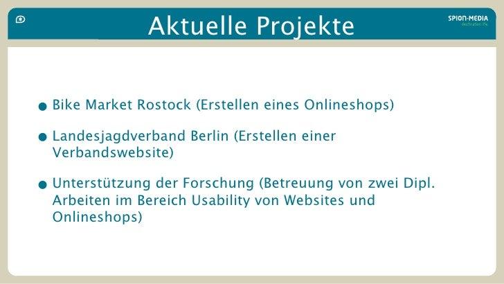 Aktuelle Projekte   • Bike Market Rostock (Erstellen eines Onlineshops) • Landesjagdverband Berlin (Erstellen einer   Verb...