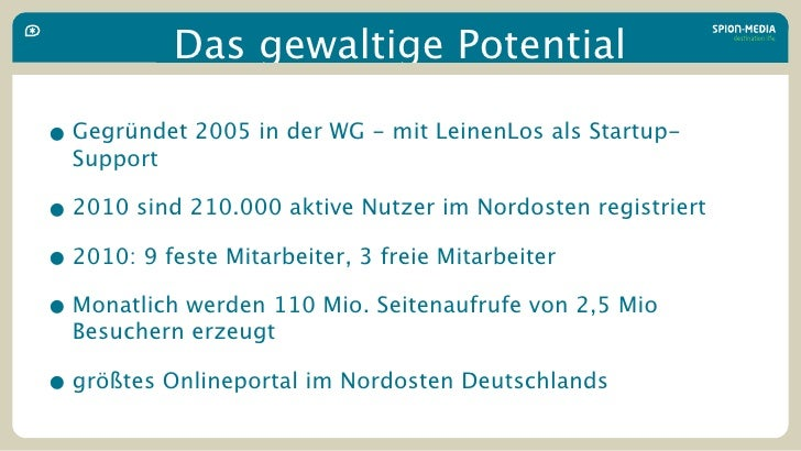 Das gewaltige Potential  • Gegründet 2005 in der WG - mit LeinenLos als Startup-   Support  • 2010 sind 210.000 aktive Nut...