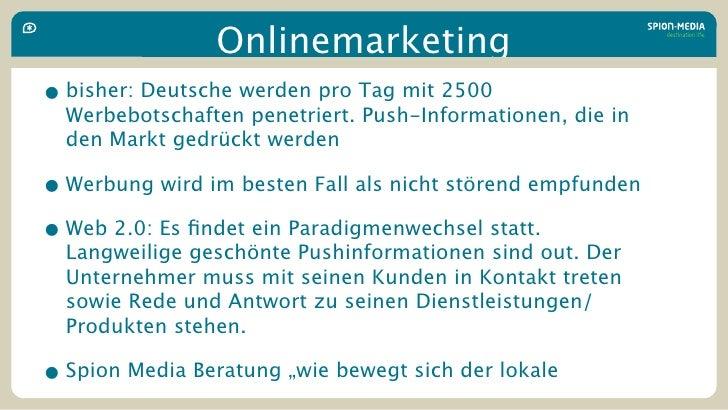 Onlinemarketing • bisher: Deutsche werden pro Tag mit 2500   Werbebotschaften penetriert. Push-Informationen, die in   den...
