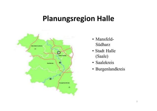 Planungsregion Halle • Mansfeld- Südharz • Stadt Halle (Saale) • Saalekreis • Burgenlandkreis 2