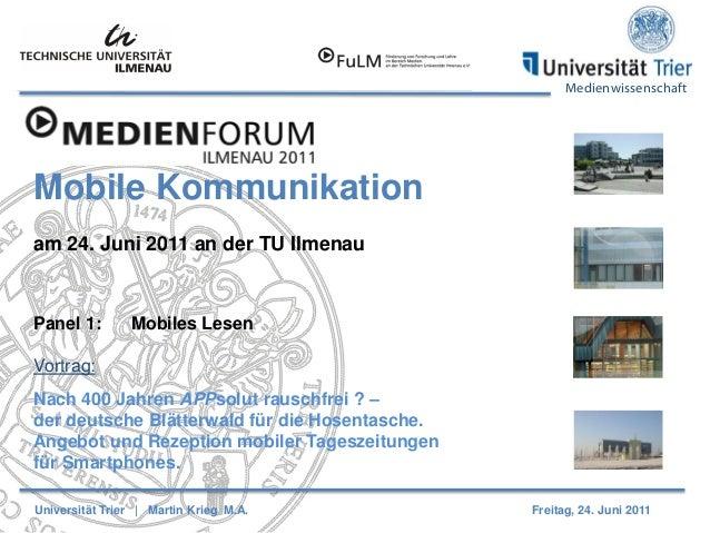 Medienwissenschaft Mobile Kommunikation am 24. Juni 2011 an der TU Ilmenau Panel 1: Mobiles Lesen Vortrag: Nach 400 Jahren...
