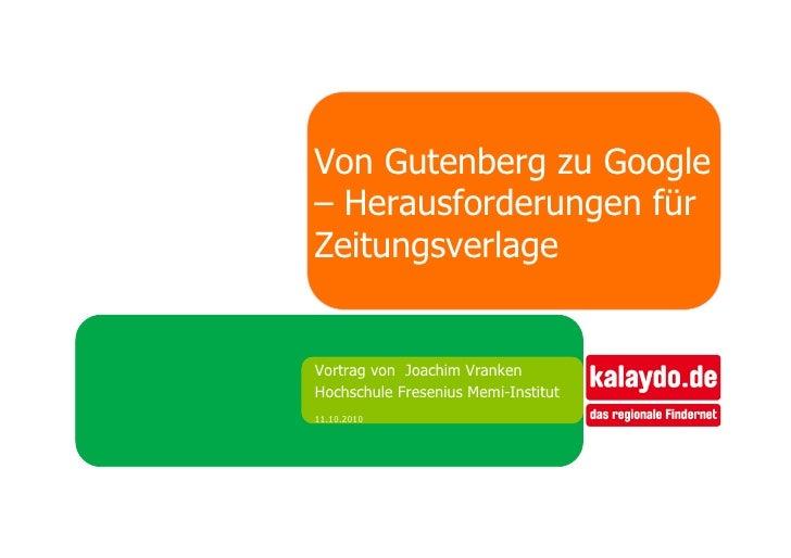 Von Gutenberg zu Google – Herausforderungen für Zeitungsverlage   Vortrag von Joachim Vranken Hochschule Fresenius Memi-In...