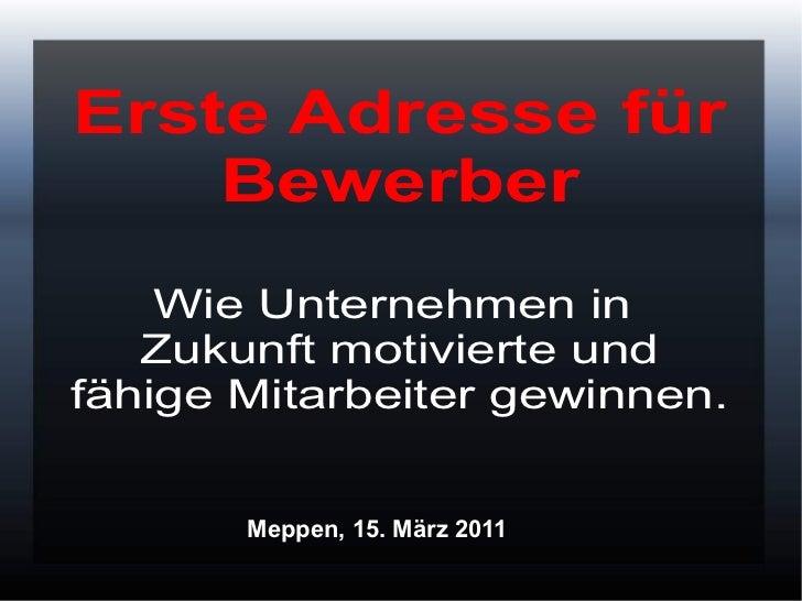Erste Adresse für    Bewerber    Wie Unternehmen in   Zukunft motivierte undfähige Mitarbeiter gewinnen.       Meppen, 15....