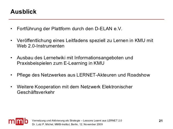 Ausblick <ul><li>Fortführung der Plattform durch den D-ELAN e.V. </li></ul><ul><li>Veröffentlichung eines Leitfadens spezi...